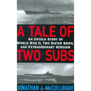 A Tale of Two Subs: An Untold History of World War II