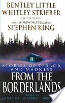 From the Borderlands: Stories of Terror and Madness