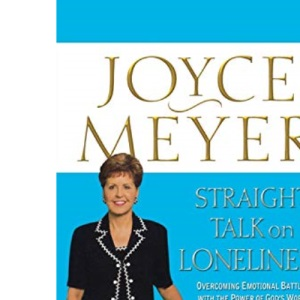 Straight Talk on Loneliness: Overcoming Emotional Battles with the Power of God's Word