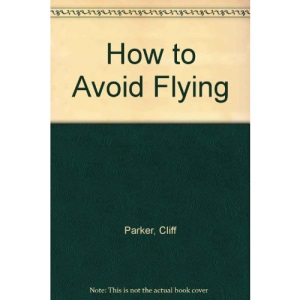How to Avoid Flying