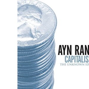 Capitalism: The Unknown Ideal: The Unknown Ideal (50th Anniversary Edition) (Signet Shakespeare)