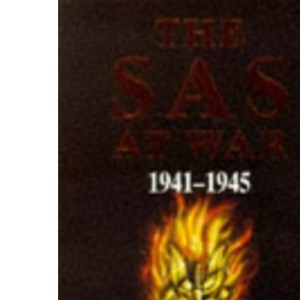 The SAS at War: The Special Air Service Regiment, 1941-45 (Signet)