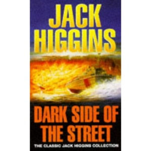 Dark Side of the Street (Classic Jack Higgins Collection)