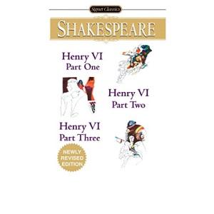 Henry VI - Parts I, II, III (Signet Classics)