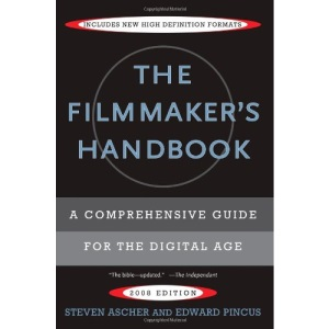 Filmmaker's Handbook, The: A Comprehensive Guide for the Digital Age