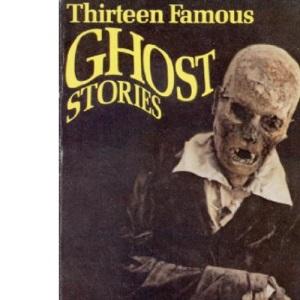 Thirteen Famous Ghost Stories (Everyman Paperbacks)