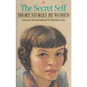 Secret Self 1: Short Stories by Women: v. 1 (Everyman Fiction)