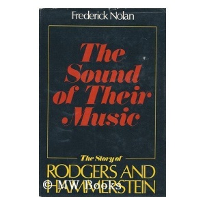 The Sound of Their Music: The Story of Rodgers and Hammerstein