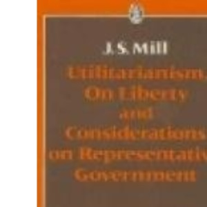 Utilitarianism (Everyman's University Paperbacks)
