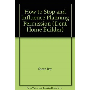 How to Stop and Influence Planning Permission (Dent Home Builder)