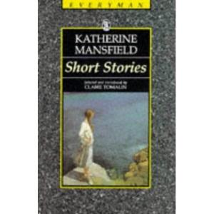 Mansfield : Short Stories (Everyman's Classics)