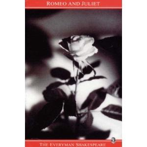 Shakespeare : Romeo And Juliet (Everyman Shakespeare)