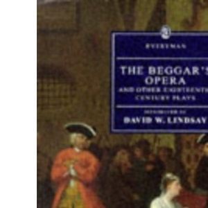 The Beggar's Opera And Other Eighteenth-Century Plays (Everyman)