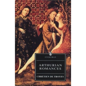 De Troyes : Arthurian Romances (Everyman)