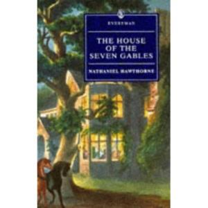 Hawthorne : House Of Seven Gables (Everyman)
