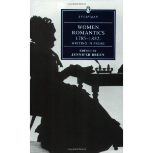 Women Romantics 1785-1832: Writing In Prose (Everyman Library)