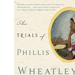 Trials of Phillis Wheatley