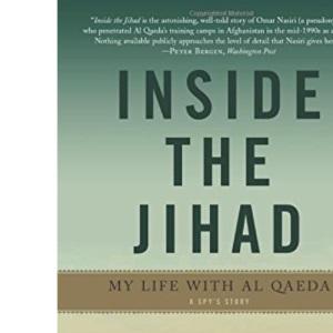 Inside the Jihad: My Life with Al Qaeda - A Spy's Story