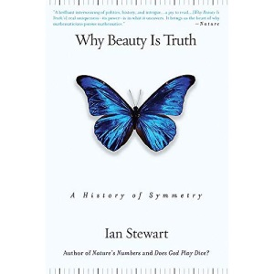 Why Beauty is Truth: The History of Symmetry: A History of Symmetry