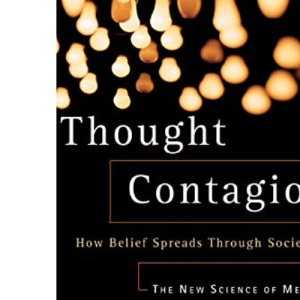 Thought Contagion: How Belief Spreads Through Society: The New Science of Memes: How Ideas Act Like Viruses (The Kluwer International Series in Engineering & Computer Science)