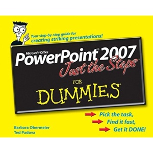 PowerPoint 2007 Just the Steps For Dummies