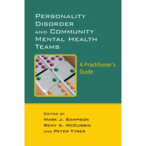 Personality Disorder and Community Mental Health Teams, A Practitioner.s Guide