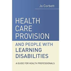 Health Care Provision for People with Learning Disabilities: A Guide for Health Professionals