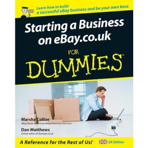 Starting a Business on eBay.co.uk For Dummies UK Edition (For Dummies S.)