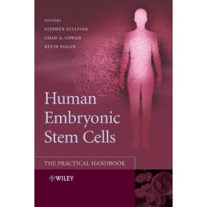 Human Embryonic Stem Cells: The Practical Handbook