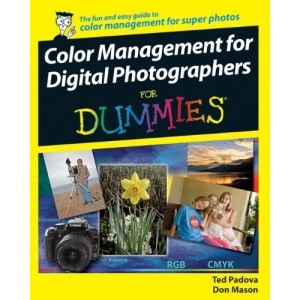 Color Management for Digital Photographers For Dummies (For Dummies S.)