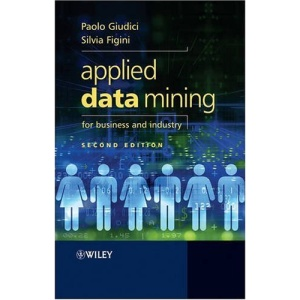 Applied Data Mining for Business and Industry (Statistics in Practice)