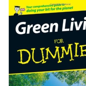 Green Living for Dummies (UK Edition)