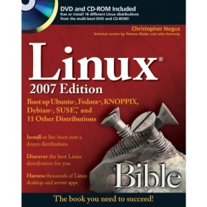 Linux Bible 2007 Edition: Boot Up to Fedora, KNOPPIX, Debian, SUSE, Ubuntu, and 7 Other Distributions: Boot Up to Ubuntu, Fedora, KNOPPIX, Debian, SUSE, and 11 Other Distributions