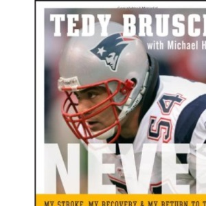 Never Give Up: My Stroke, My Recovery and My Return to the NFL