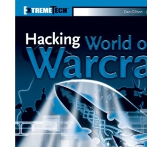 Hacking World of Warcraft (ExtremeTech)
