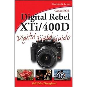 Canon EOS Digital Rebel XTi/400D Digital Field Guide