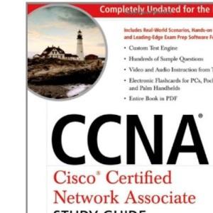 CCNA - Cisco Certified Network Associate Study Guide: Exam 640-802