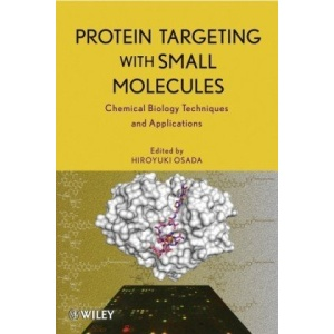 Protein Targeting with Small Molecules: Chemical Biology Techniques and Applications