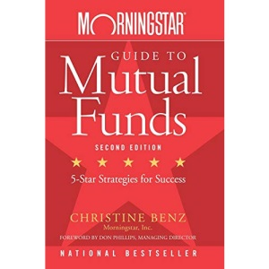 Morningstar Guide to Mutual Funds: Five Star Strategies for Success