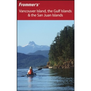 Frommer's Vancouver Island, the Gulf Islands and the San Juan Islands (Frommer′s Complete Guides)