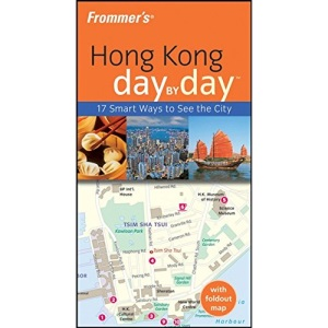 Frommer's Hong Kong Day by Day (Frommer's Day by Day - Pocket)