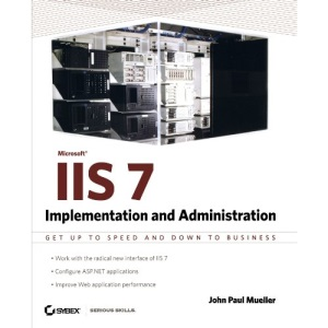 Microsoft IIS 7 Implementation and Administration (Mastering)