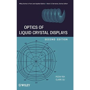 Optics of Liquid Crystal Displays (Wiley Series in Pure and Applied Optics)
