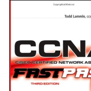CCNA - Cisco Certified Network Associate: Fast Pass