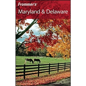 Frommer's Maryland and Delaware (Frommer's Complete)
