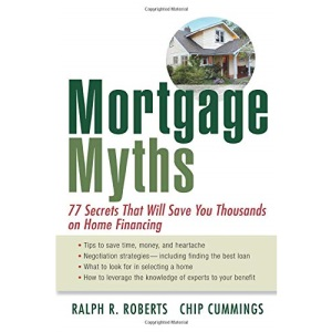 Mortgage Myths: 77 Secrets That Will Save You Thousands on Home Financing