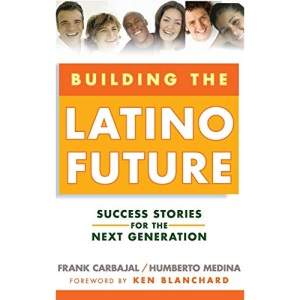 Building the Latino Future: Success Stories for the Next Generation
