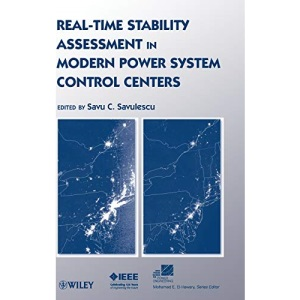 Real-time Stability Assessment in Modern Power System Control Centers (IEEE Press Series on Power Engineering)