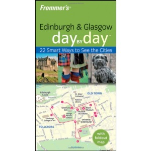 Frommer's Edinburgh and Glasgow Day by Day (Frommer's Day by Day - Pocket)