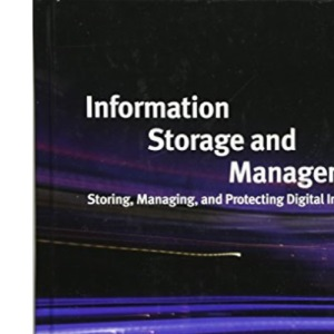 Information Storage and Management: Storing, Managing, and Protecting Digital Information: Storage Technology